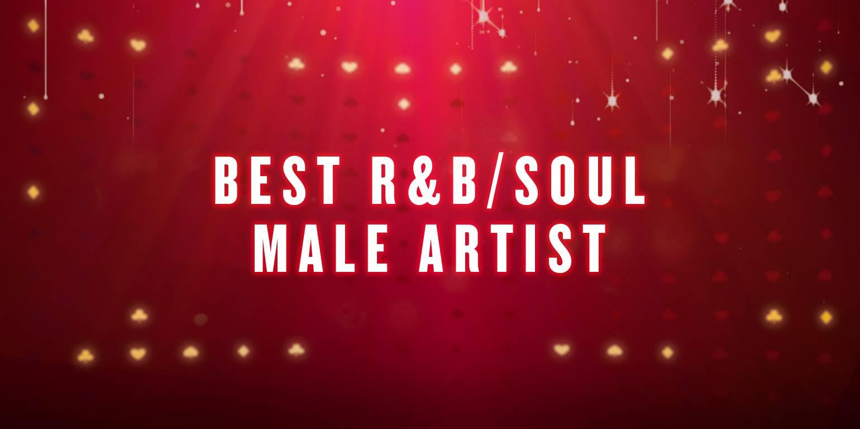 BEST R&B/SOUL MALE ARTIST - -