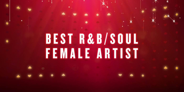 BEST R&B/SOUL FEMALE ARTIST - -