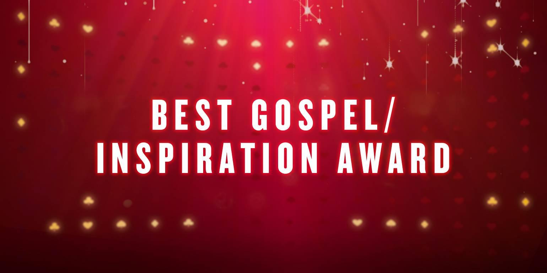 BEST GOSPEL/ INSPIRATION AWARD - -