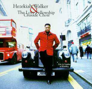"""Hezekiah Walker ? Live in London at Wembley - London apparently didn't get enough of the American choir sound as Hezekiah Walker and the Love Fellowship Crusade Choir released Live in London at Wembley in 1997. This record was full of hits, including the ever popular """"Jesus Is My Help,"""" """"We've Got the Victory,"""" """"Hold Out,"""" """"Try Christ,"""" """"It Shall Come to Pass,"""" and """"I Can Make It/Get on Up."""" (Photo: Verity Records)"""