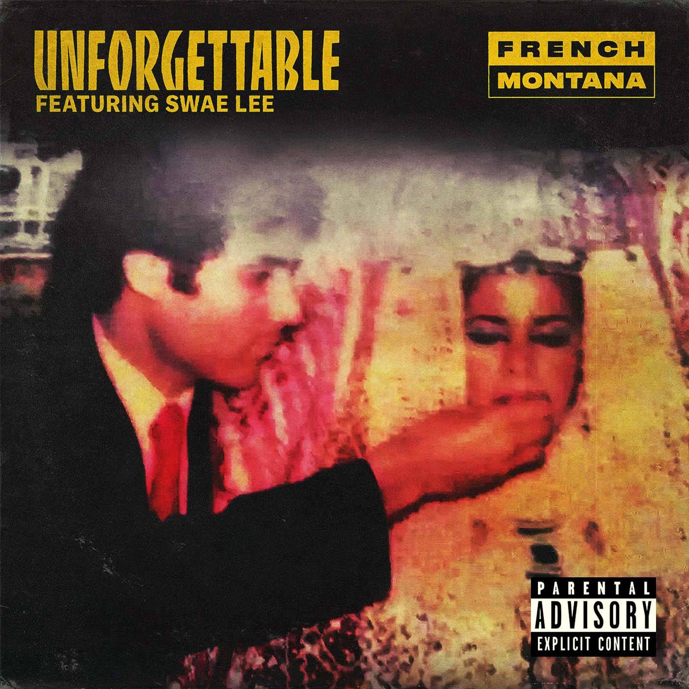 FRENCH MONTANA FT. SWAE LEE - UNFORGETTABLE - (Photo: Bad Boys Records)