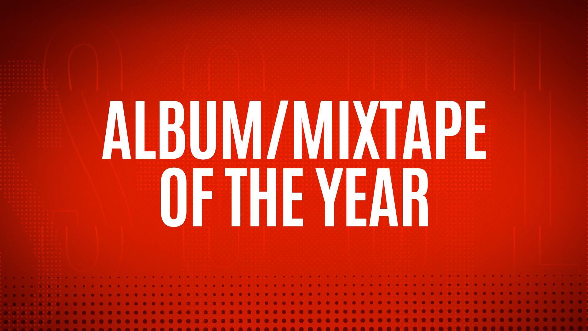 NOMINEES - ALBUM/ MIXTAPE OF THE YEAR