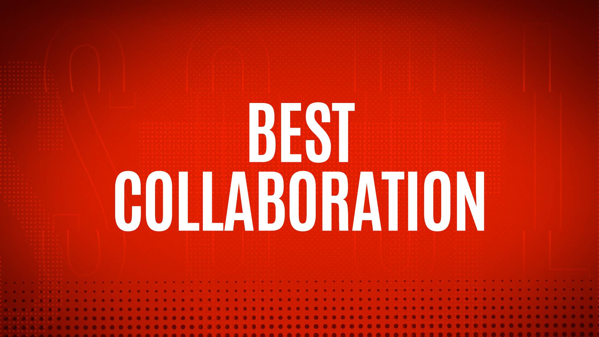 NOMINEES - BEST COLLABORATION
