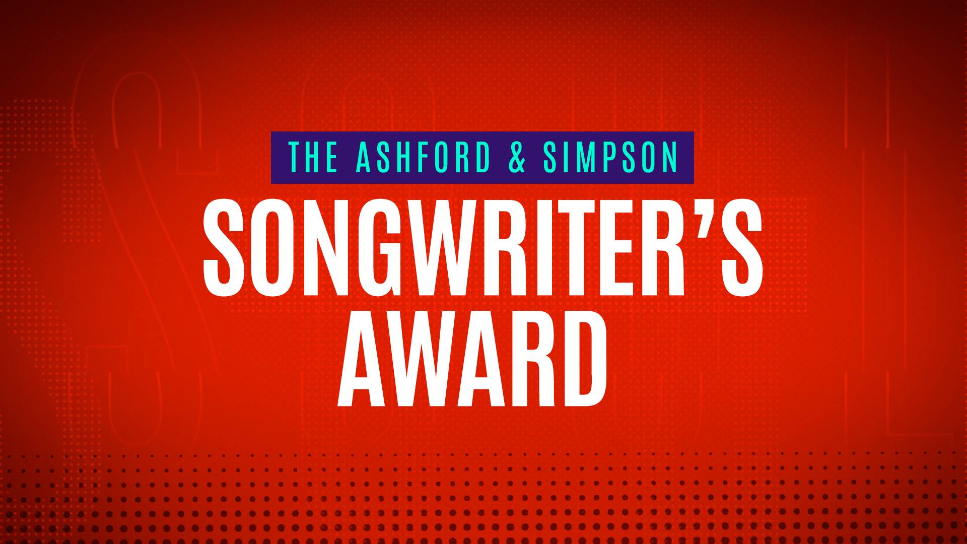NOMINEES - THE ASHFORD & SIMPSON SONGWRITER'S AWARD