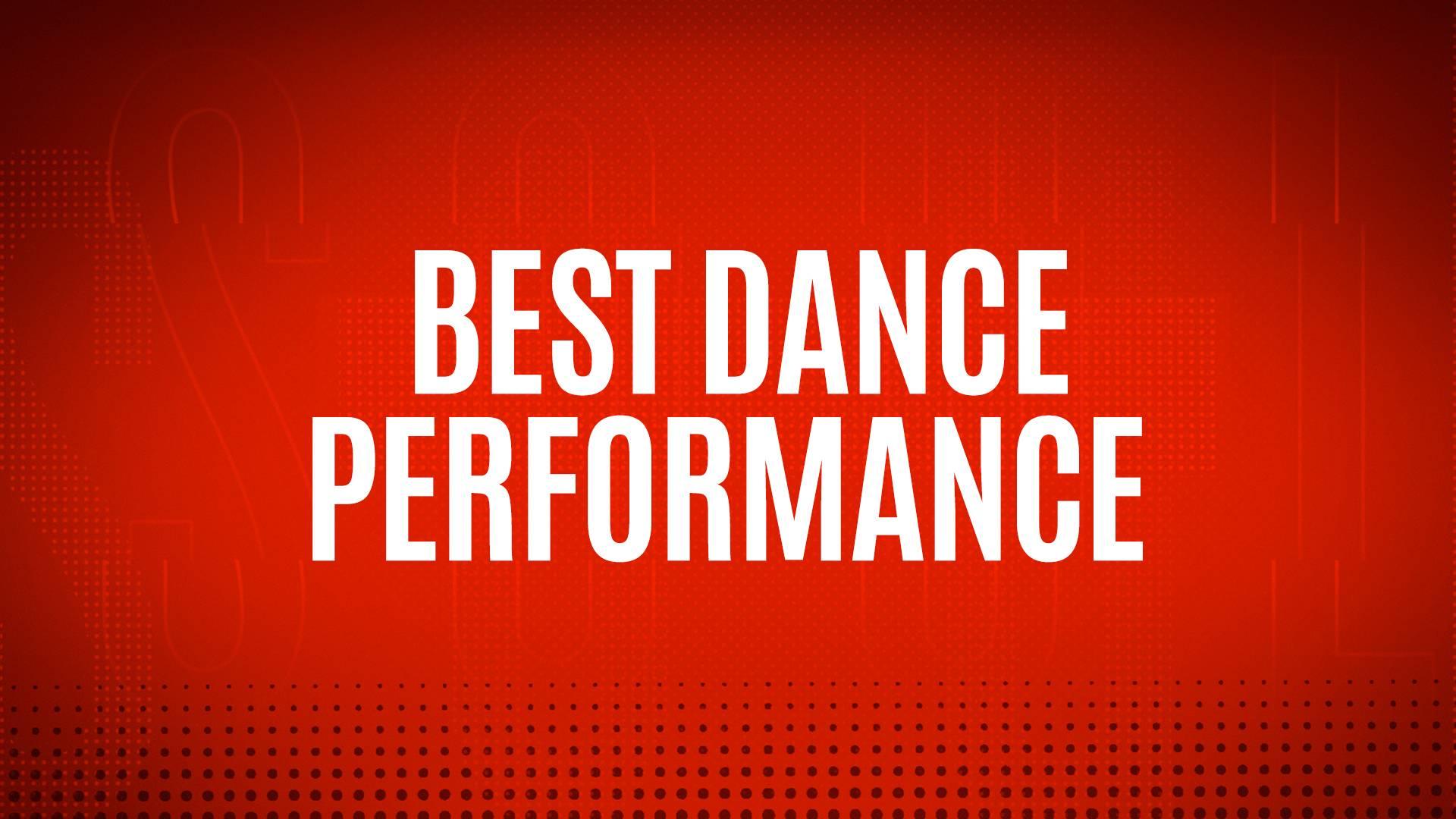 NOMINEES - BEST DANCE PERFORMANCE