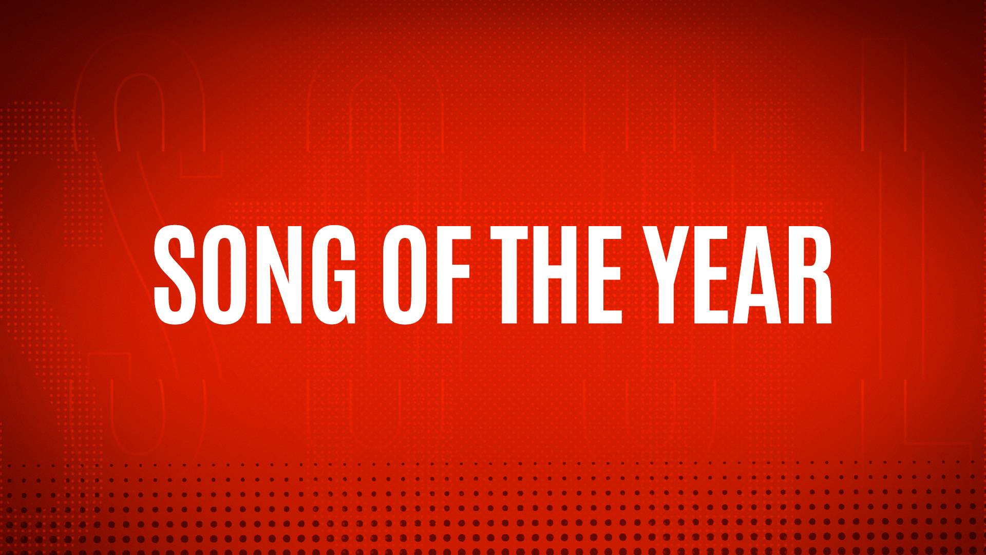 NOMINEES - SONG OF THE YEAR