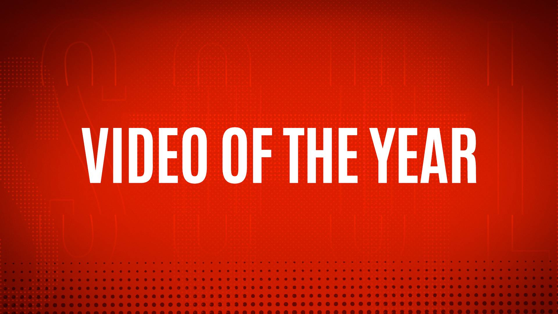 NOMINEES - VIDEO OF THE YEAR