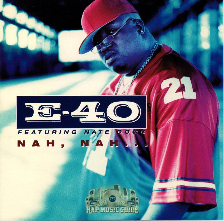 """E-40 featuring Nate Dogg, """"Nah, Nah..."""" - Two West Coast OGs joined forces on this 2000 single from E-40's albumLoyalty and Betrayal.(Photo: Jive/Sick Wid It)"""