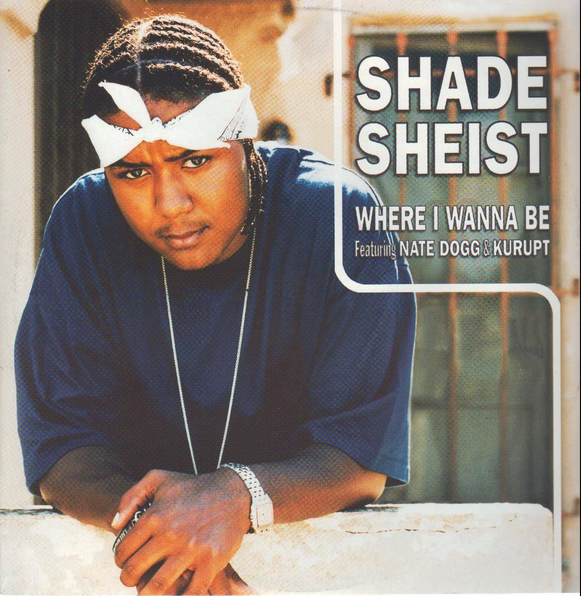 """Shade Sheist featuring Nate Dogg, """"Where I Wanna Be"""" - Nate gave an assist to a fellow West Coaster when he sang the hook on this 2000 single from Shade Sheist. It turned out to be the up and comer's breakout and biggest hit.(Photo:Sire Records, London Records)"""