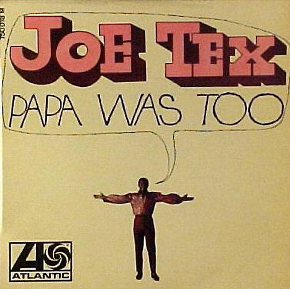 """Joe Tex, 'Papa Was Too' - The sparse, muscular drum and piano intro to this hard Joe Tex groove was famously jacked by EPMD for their """"Jane"""" series, as well as bangers by Gang Starr, N.W.A. and others.  (Photo: Atlantic Records)"""