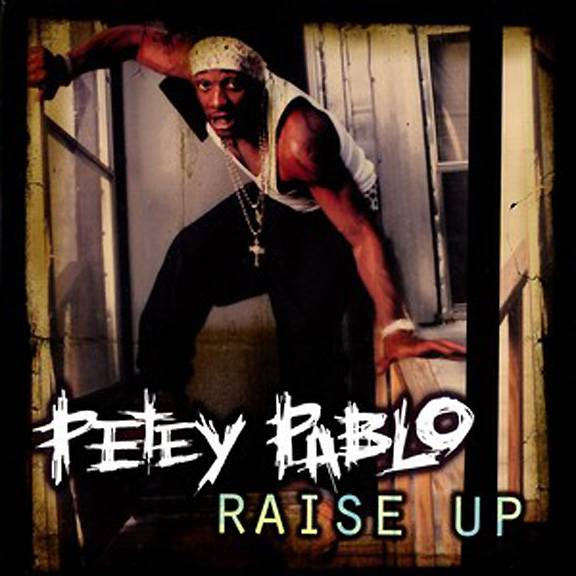 'Raise Up' by Petey Pablo - We all want to be at a Petey Pablo party swinging our shirts and just enjoying everything, but we live vicariously through this song instead.   (Photo: Jive Records)