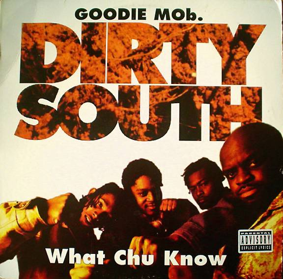 """'Dirty South' by Goodie Mob - Not shying away from that classic southern style, """"Dirty South"""" definitely captures the essence of rap from the south.  (Photo: LaFace Records)"""