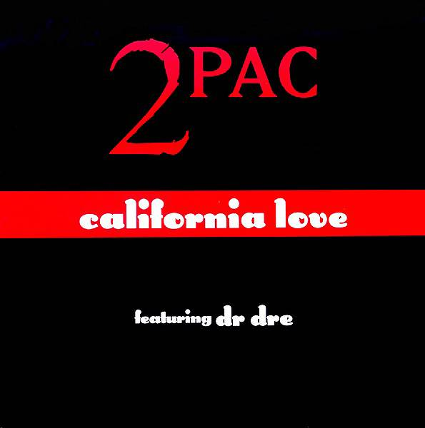 """'California Love' by Tupac Featuring Dr. Dre - """"Now let [us] welcome everybody to the Wild Wild West."""" We all rejoiced when this track came out. (Photo: Death Row Records/Interscope)"""